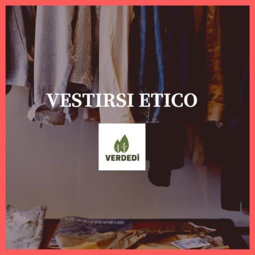 Verdedì #10: Vestirsi Etico