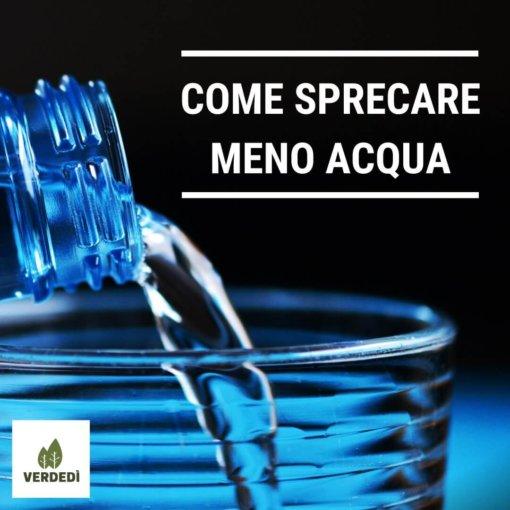 Verdedì #17: Come sprecare meno acqua