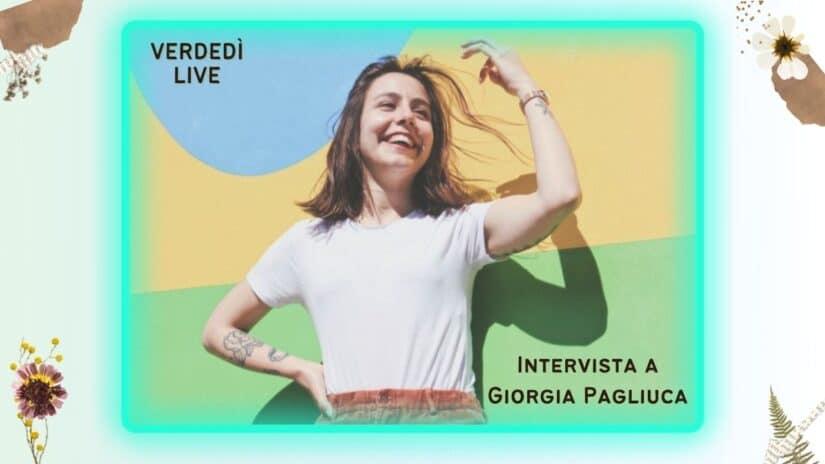 Verdedì Live | Intervista a Giorgia Pagliuca